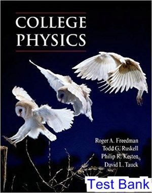 College Physics 1st Edition Freedman Test Bank | Test Bank