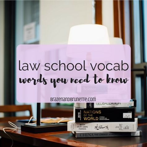 here's a reference guide of law school vocab | brazenandbrunette.com