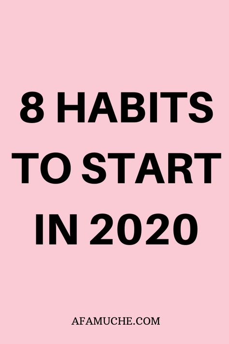 8 Habits to start in 2020