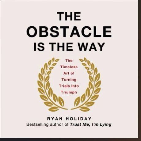 Whatareyoureading Just Finished The Obstacle Is The Way Ryan Holiday Philosophy That Provides Practical Inspirational Books Adversity Quotes Audio Books