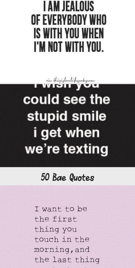 50 Cute Bae Quotes #love #text #message #boyfriend #dating #cute #bae #quotes #YoungLoveQuotes #RealLoveQuotes #LoveQuotesMarriage #LoveQuotesForWife #LoveQuotesCortas