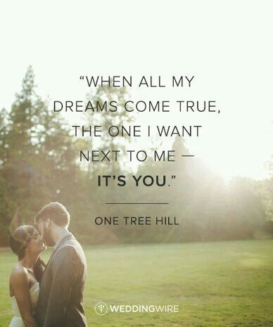 Pin By T On Love Is One Tree Hill Quotes Tv Show Quotes My Dream Came True