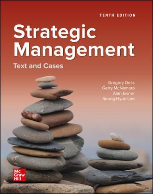 Pdf Ebook Strategic Management Text And Cases 10th Edition By Gregory Dess Gerry Mcnamara Management Buy Ebook Ebook