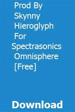 Prod By Skynny Hieroglyph For Spectrasonics Omnisphere [Free