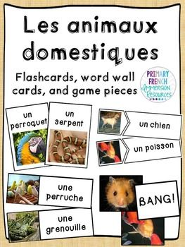 French Pets - Les animaux domestiques Flashcards, word wall cards, and games
