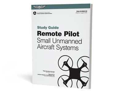 Remote Pilot Small Unmanned Aircraft Systems Study Guide Study Guide Pilot Aircraft