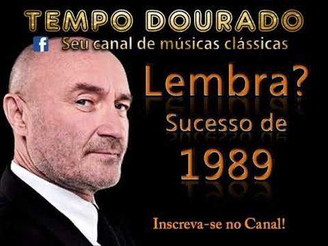 Phil Collins Sucesso De 1989 Youtube Phil Collins Musicas