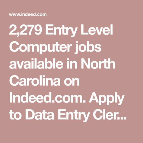 2 279 Entry Level Computer Jobs Available In North Carolina On