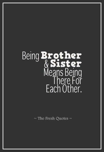 Always There For Eachother Brother Quotes My Brother Quotes Sibling Quotes Brother