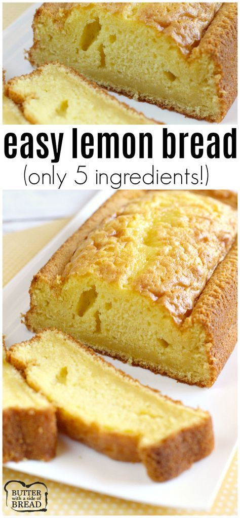 This Amazing Recipe For Easy Lemon Bread Only Calls For Five Ingredients The Consistency Is Perfect And The Lemon Bread Recipes Lemon Recipes Easy Lemon Bread