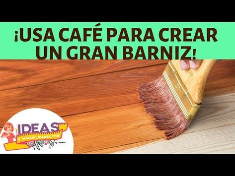 Aprenda Cómo Hacer Barniz De Café Para Usar En Cualquier Superficie Youtube Como Hacer Pintura Casera Barniz Para Madera Como Hacer Pinturas