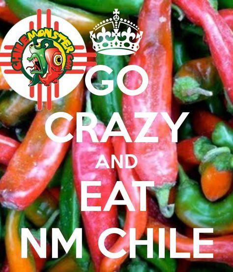 ~ Go Crazy & Eat New Mexico Chile ~