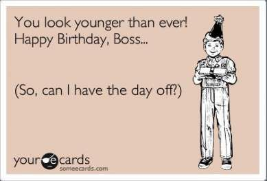 Super Birthday Quotes Funny Humor Sweets 59 Ideas Birthday Quotes Funny Boss Quotes Funny Happy Birthday Boss Quotes