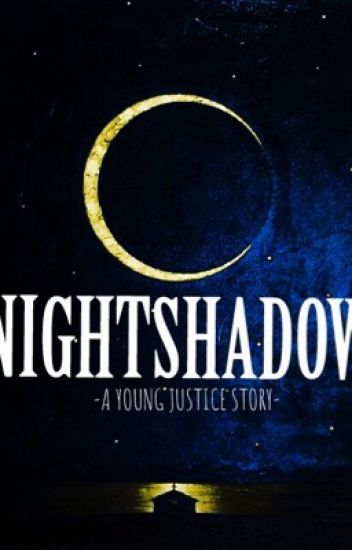 Nightshadow ( A Young Justice Fanfic ) | Other dc comic