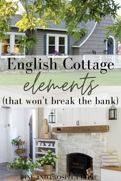 English Cottage Elements (that won't break the bank) - Pine and Prospect Home English Cottage Kitchens, English Cottage Interiors, English Cottage Style, English Country Cottages, Cottage Style Homes, Cottage Farmhouse, Cozy Cottage, Farmhouse Style, French Country Interiors
