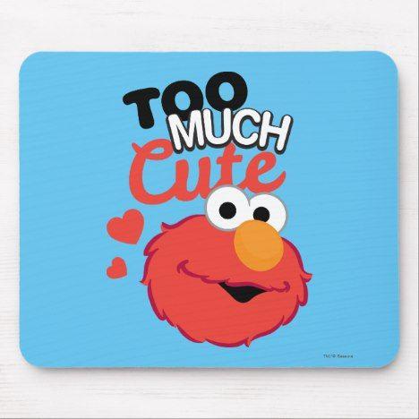 Too Much Cute Elmo Mouse Pad Zazzle Com In 2019 Sesame