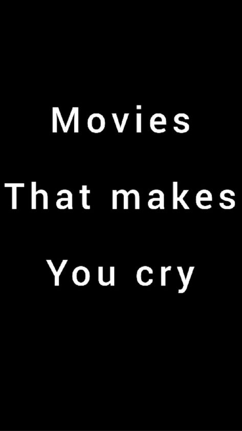 Movies to watch that'll make you cry 😭🎦🎬