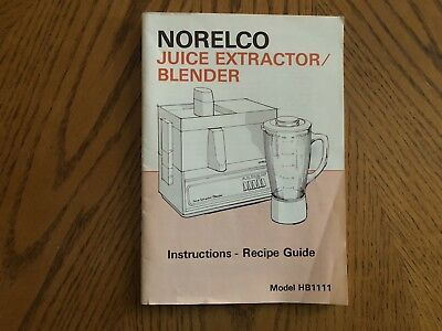 Vintage Norelco Juice Extractor Blender Instruction Recipe Guide Hb1111 Manual