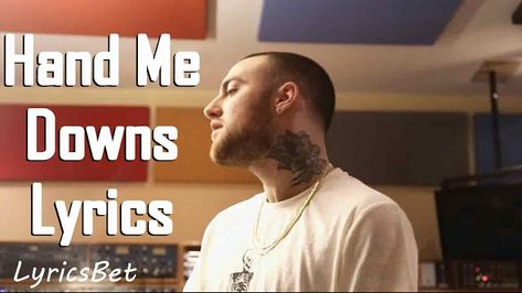 Hand Me Downs Lyrics Mac Miller, Circles Album   LyricsBet