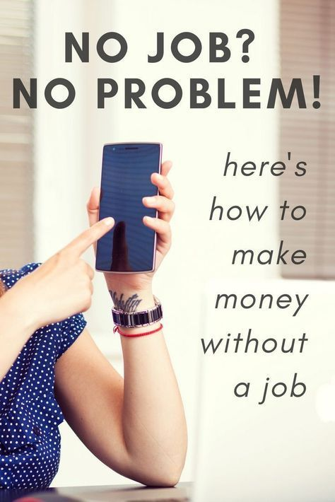20 Legitimate Ways To Make Money Without A Job (updated 2019)