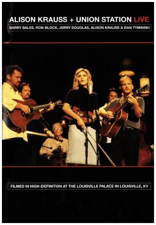 Alison Krauss And Union Station Live Dvd 1 Let Me Touch You For