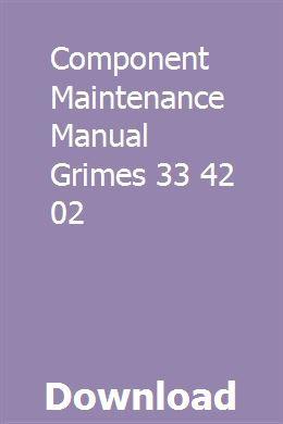 Component Maintenance Manual Grimes 33 42 02 Transmission Repair Grimes Manual