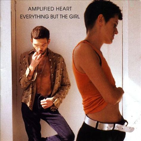 Amplified Heart - Everything but the Girl | Songs, Reviews, Credits, Awards | AllMusic