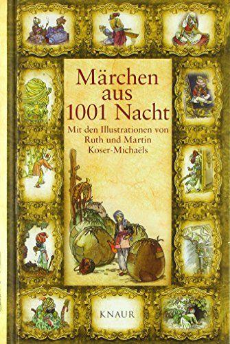 M Rchen Aus 1001 Nacht Mit Den Illustrationen Von Ruth Koser Micha Ls Nacht Mit Den Rchen In 2020 Buchclub Bucher 1001 Nacht Lesen Lernen