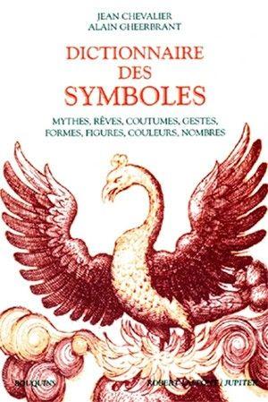 Dictionnaire Des Symboles Mythes Reves Coutumes Gestes Formes Figures Couleurs Nombres Dictionnaire Des Symboles Les Mythes Symbole