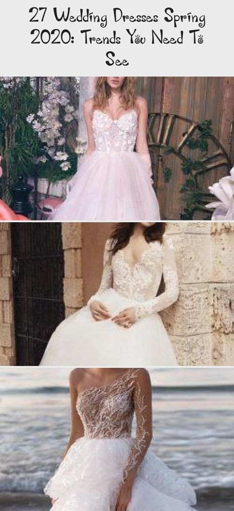 27 Wedding Dresses Spring 2020: Trends You Need To See | Wedding Forward #summerweddingdresses2019 #summerweddingdressesIndian #summerweddingdressesOutdoor #summerweddingdressesGuest #summerweddingdressesWithSlit