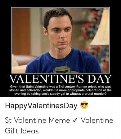 18 Best St Valentine Meme Photo 2020 Valentines Memes Saint Valentine Memes