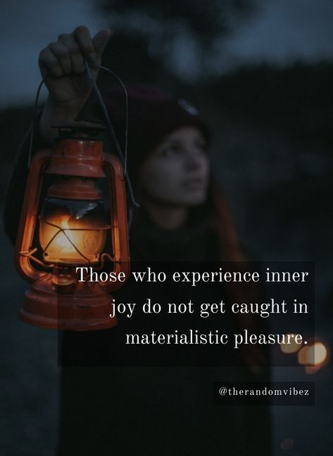 Those who experience inner joy do not get caught in materialistic pleasure. #Greedypeoplequotes #Quotesaboutgreedy #Materialisticquotes ##Wisepeoplequotes #Selfishpeoplequotes #Ungratefulpeoplequotes #Donewithpeoplequotes #Shortpeoplequotes #Coldheartedpeoplequotes #Peopleusingyouquotes #Peoplecomeandgoquotes #Cuttingoffpeoplequotes #Manupulativepeoplequotes Toxicpeoplequotes #Twofacedpeoplequotes #Lazypeoplequotes #Rudepeoplequotes #Judgingpeoplequotes #Quotesandsayings #therandomvibez