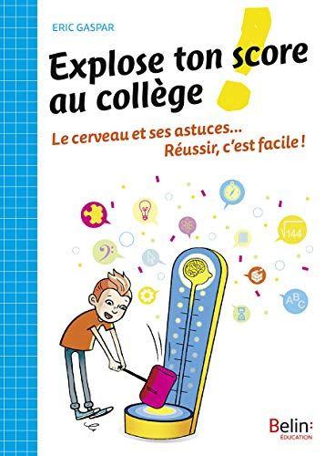 Explose Ton Score Au College Le Cerveau Et Ses Astuces Https Www Amazon Fr Dp 270119363x Ref Cm Sw R Pi Dp U X G693dbc6qmk3s