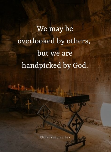 We may be overlooked by others, but we are handpicked by God. #PrayingtoGodquotes #Spiritualprayerquotes #Blessingquotes #Everydayblessingsquotes #Blesseddayquotes #Prayerquote #ThankfultoGodquotes #Beinggratefulquotes #FaithinGodquote #Godstimingquotes #TimingofGodquotes #BeliefinGodquotes #TrustintheLordquotes #MercyofGodquotes #Godslovequotes #Inspirationalquote #Religiousquote #Beautifulwords #Spiritualquotes #Lifequotes #Quotesforhardtimes #Peacefulquote #Quotesandsayings #therandomvibez