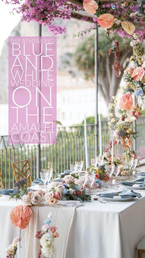 Breathtaking Blue and White Wedding On The Amalfi Coast #blueandwhitewedding #amalfiwedding #destinationwedding