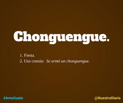 Chonguengue Words Guatemala New Words