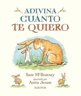 Adivina Cuánto Te Quiero Kókinos Best Baby Book Jeram Childrens Books