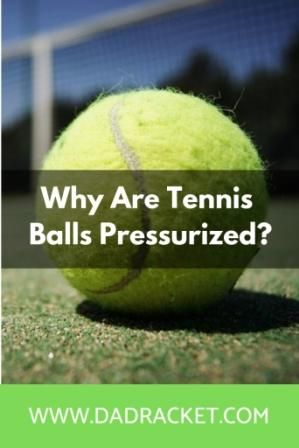 Why Are Tennis Balls Are Pressurized All You Need To Know Tennis Tennis Balls Ball
