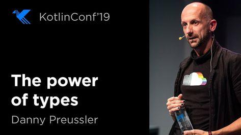 KotlinConf 2019: The Power of Types by Danny Preussler
