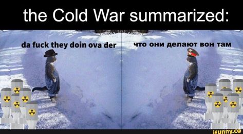The Cold War summarized: - iFunny :) Funny Images, Funny Photos, Dankest Memes, Jokes, Russian Memes, Image Memes, History Memes, Cold War, Offensive Memes