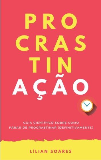 Livro Procrastinacao Por Lilian Soares Guia Cientifico Sobre
