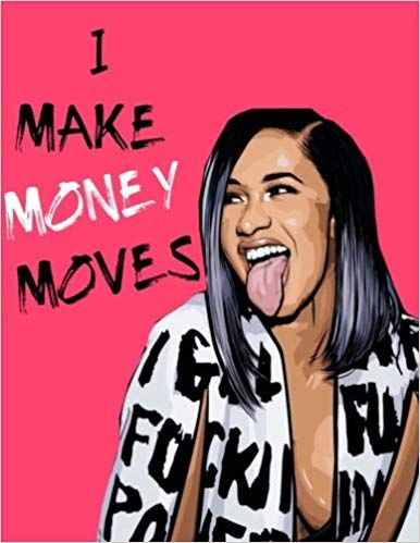 Cardi B Quotes Amazon Com I Make Money Moves 8 5x11 Blank Lined Cardi B Inspired Journal For Writing Thoughts Cardi B Rapper Quotes Inspirational Quotes