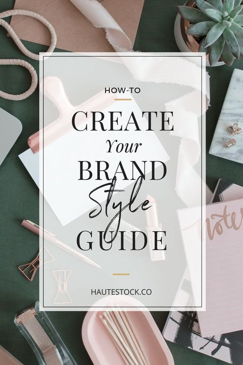 How to create your Brand Style Guide, Why You Need it, and the Must-Haves! — Haute Stock | Styled Stock Photography