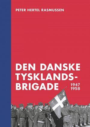 Den Danske Tysklandsbrigade 1947 1958 I 2020 Storbritannien Kold Krig Norge