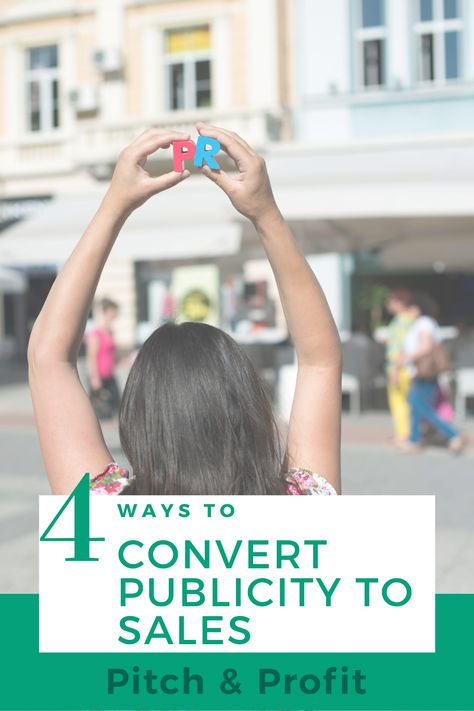 4 Ways to Convert Publicity to Sales | Small Business Marketing Ideas | Increase ROI