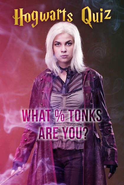 Hogwarts Quiz: What % Tonks Are You? | Harry Potter in 2019