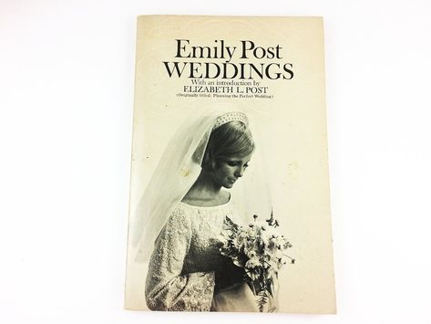 Emily Post Wedding Etiquette Book 1963 Post Wedding Wedding Etiquette Etiquette
