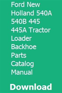 Ford New Holland 540a 540b 445 445a Tractor Loader Backhoe Parts