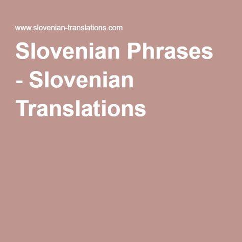 Slovenian Phrases - Slovenian Translations