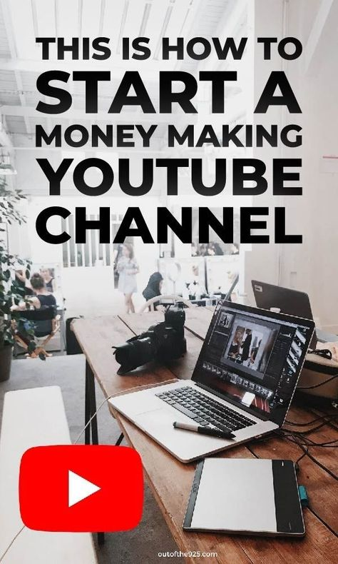 This is how to Start a YouTube Channel and Make Money